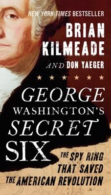 George Washington's Secret Six - Brian Kilmeade & Don Yaeger pdf download
