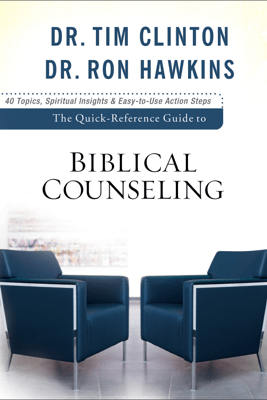 The Quick-Reference Guide to Biblical Counseling - Dr. Tim Clinton