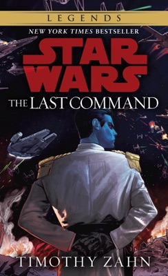 The Last Command: Star Wars (The Thrawn Trilogy) - Timothy Zahn pdf download