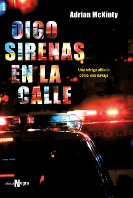 Oigo sirenas en la calle - Adrian McKinty & F. G. Corugedo pdf download