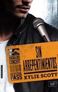 Sin arrepentimientos (Stage Dive- 3) - Kylie Scott pdf download