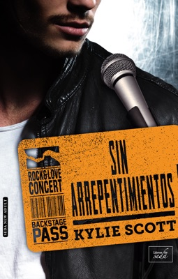 Sin arrepentimientos (Stage Dive- 3) - Kylie Scott pdf download