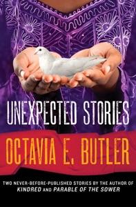 Unexpected Stories - Octavia E. Butler pdf download