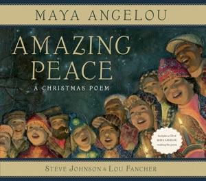 Amazing Peace - Maya Angelou, Steve Johnson & Lou Fancher pdf download