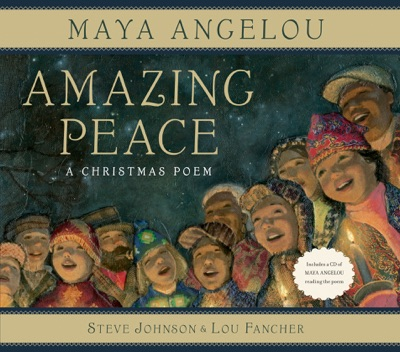 Amazing Peace - Maya Angelou, Steve Johnson & Lou Fancher pdf download