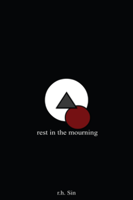 Rest in the Mourning - r.h. Sin