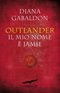 Outlander. Il mio nome è Jamie - Diana Gabaldon pdf download