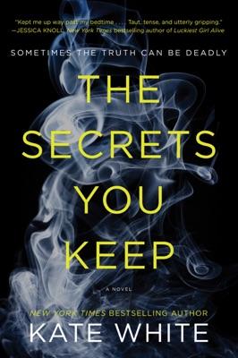 The Secrets You Keep - Kate White pdf download