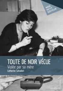 Toute de noir vécue - Catherine Salvadori pdf download