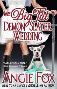 My Big Fat Demon Slayer Wedding - Angie Fox pdf download