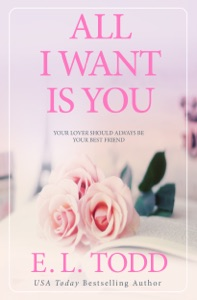All I Want Is You (Forever and Ever #1) - E. L. Todd pdf download