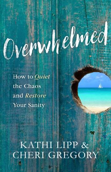 Overwhelmed by Kathi Lipp & Cheri Gregory PDF Download