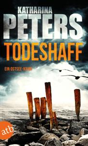 Todeshaff - Katharina Peters pdf download