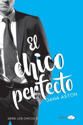 El chico perfecto - Jana Aston pdf download