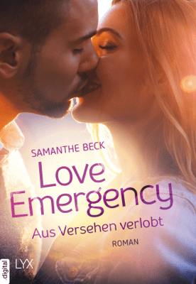 Love Emergency - Aus Versehen verlobt - Samanthe Beck pdf download