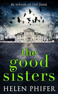 The Good Sisters - Helen Phifer pdf download