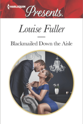 Blackmailed Down the Aisle - Louise Fuller
