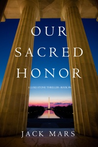 Our Sacred Honor (A Luke Stone Thriller—Book 6) - Jack Mars pdf download