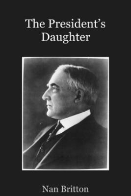 The President's Daughter - Nan Britton