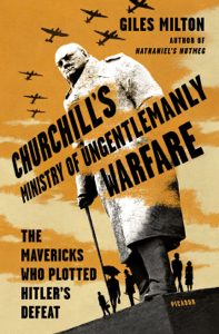 Churchill's Ministry of Ungentlemanly Warfare - Giles Milton pdf download