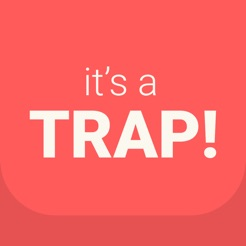 [It's a TRAP!]