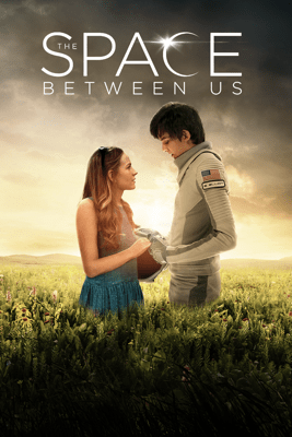 The Space Between Us - Peter Chelsom