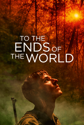 To the Ends of the World - Guillaume Nicloux