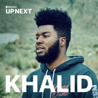 Up Next: Khalid - Up Next: Khalid mp3 download