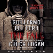 Chuck Hogan, Guillermo del Toro & Chuck Hogan & Guillermo del Toro - The Fall: Book Two of the Strain Trilogy (Unabridged)  artwork