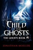 Jonathan Moeller - Child of the Ghosts  artwork