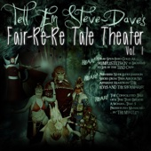 Bryan Johnson, Walter Flanagan, Brian Quinn - Tell Em Steve Dave Fair-re-re Tale Theater (Unabridged)  artwork