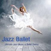 Ballet Dance Jazz J. Company - Jazz Ballet Class Music: Ultimate Jazz Music & Ballet Dance Schools, Dance Lessons, Ballet Class, World Music Ballet Barre, Ballet Exercises & Jazz Ballet Moves  artwork