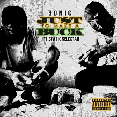 Just to Make a Buck (feat  Statik Selektah) - Single - Sonic MP3