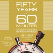 Jeff Fager - Fifty Years of 60 Minutes: The Inside Story of Television's Most Influential News Broadcast (Unabridged)  artwork