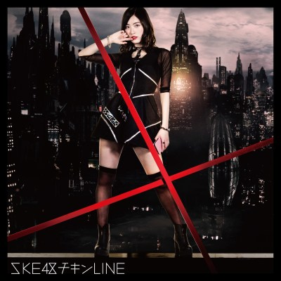 SKE48 - チキンLINE(Type-A) - Single