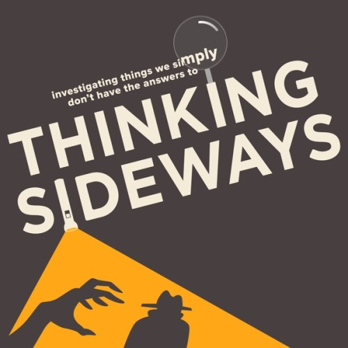 Podcasts Thinking Sideways Podcast Best Podcasts Listen Now History