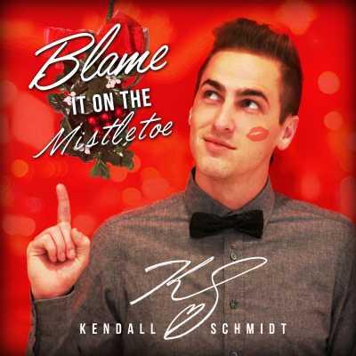 Kendall Schmidt - Blame It on the Mistletoe - Single