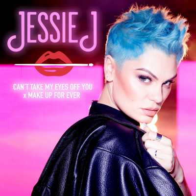 Jessie J - Can't Take My Eyes Off You x MAKE UP FOR EVER - Single