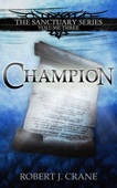 Robert J. Crane - Champion: The Sanctuary Series, Volume Three  artwork