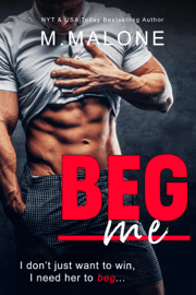 Beg Me (A Sexy Standalone Romantic Comedy) Download
