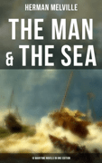 THE MAN & THE SEA - 10 Maritime Novels in One Edition Download