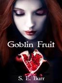 S.E. Burr - Goblin Fruit  artwork