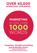 Marketing In Less Than 1000 Words Download
