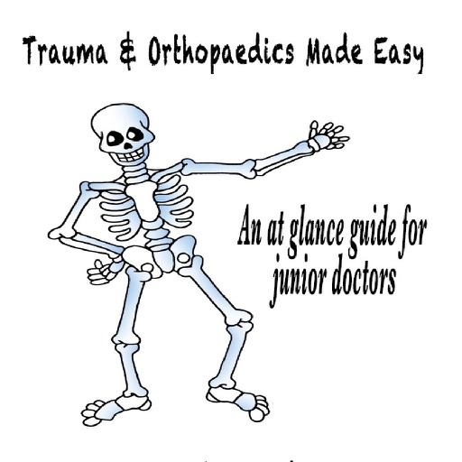 Trauma & Orthopaedics Made Easy by wahidun nabi