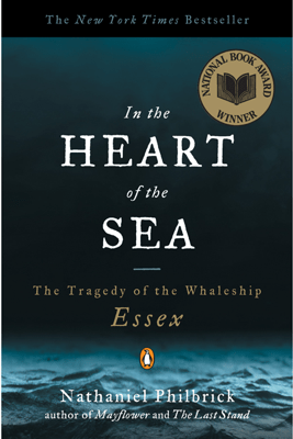 In the Heart of the Sea: The Tragedy of the Whaleship Essex (Unabridged) - Nathaniel Philbrick