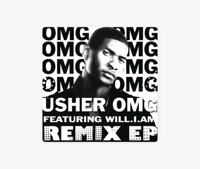 Omg Feat Will I Am Remixes Ep By Usher On Apple Music