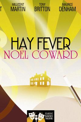 Hay Fever (Classic Radio Theatre) - Noël Coward