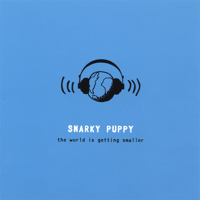 The World Is Getting Smaller Snarky Puppy MP3