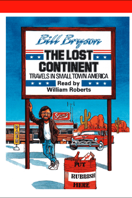 The Lost Continent: Travels In Small Town America (Unabridged) - Bill Bryson