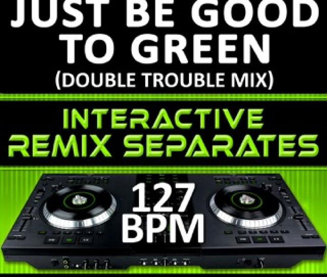 Just Be Good To Green Professor Green Feat Lily Allen Remix Tribute  Bpm Interactive Remix Tribute